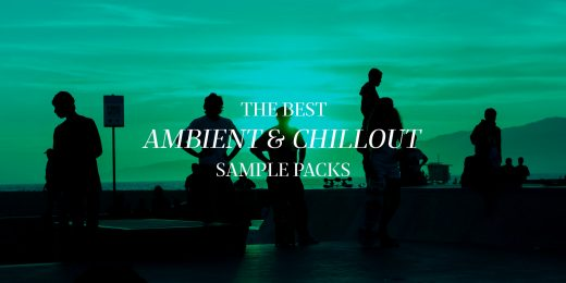 The best sample packs for making ambient & chillout