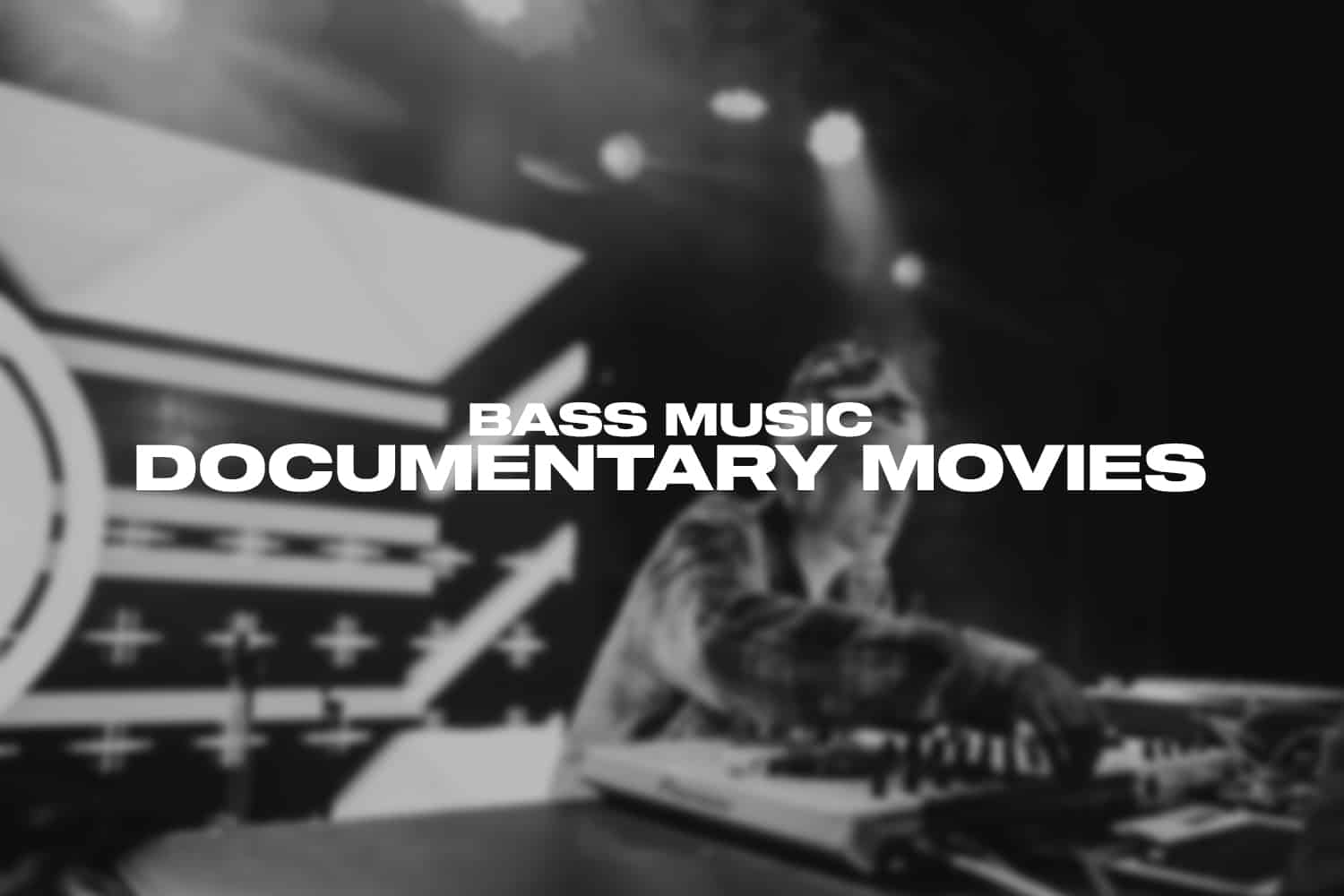 Bass music documentary movies to watch