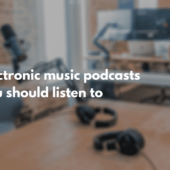 Electronic music podcasts you should listen to